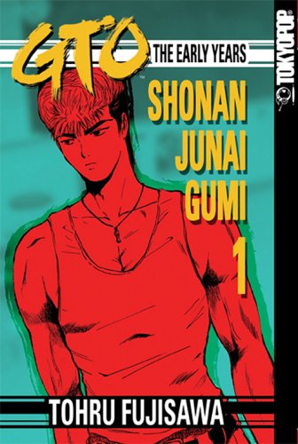 9781598162943: GTO: The Early Years - Shonan Junai Gumi 1