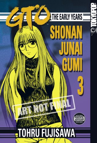 9781598162967: GTO: The Early Years -- Shonan Junai Gumi Volume 3 (Shonan Junai Gumi (Graphic Novels))