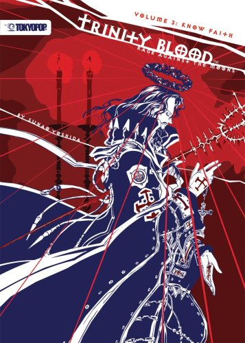 9781598169553: Trinity Blood - Rage Against the Moons Volume 3: Know Faith