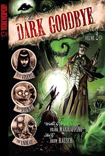 The Dark Goodbye Volume 2: Drew Rausch, Frank Marraffino