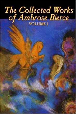 9781598180077: 1: The Collected Works of Ambrose Bierce, Vol. I