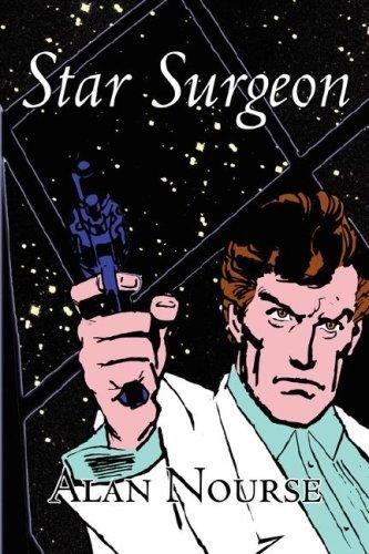 9781598180251: Star Surgeon by Alan E. Nourse, Science Fiction, Adventure