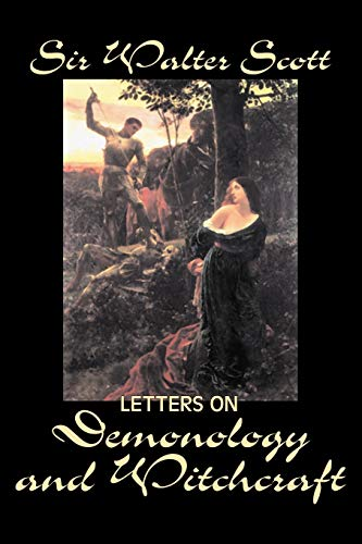 9781598180473: Letters on Demonology and Witchcraft by Sir Walter Scott, Fiction, Classics, Horror