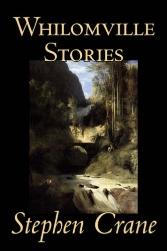 Whilomville Stories by Stephen Crane, Fiction, Historical, Classics, Literary (9781598180541) by Stephen Crane