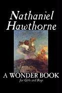 9781598181241: A Wonder Book for Girls and Boys by Nathaniel Hawthorne, Fiction, Classics