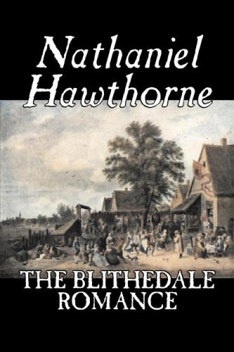 9781598181258: The Blithedale Romance by Nathaniel Hawthorne, Fiction, Classics, Fairy Tales, Folk Tales, Legends & Mythology