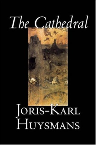9781598181326: The Cathedral by Joris-Karl Huysmans, Fiction, Classics, Literary, Action & Adventure