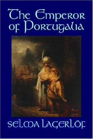 9781598181449: The Emperor of Portugalia by Selma Lagerlof, Fiction, Action & Adventure, Fairy Tales, Folk Tales, Legends & Mythology