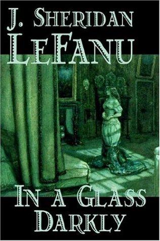 9781598181463: In a Glass Darkly by Joseph Sheridan Le Fanu, Fiction, Literary, Horror, Fantasy