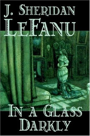9781598181463: In a Glass Darkly by Joseph Sheridan Le Fanu, Fiction, Literary, Horror, Fantasy