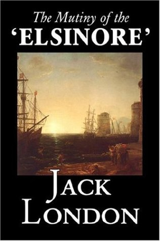 9781598181555: The Mutiny of the 'Elsinore' by Jack London, Fiction, Action & Adventure