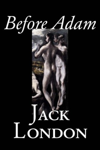 9781598181562: Before Adam by Jack London, Fiction, Action & Adventure