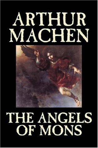 9781598181616: The Angels of Mons by Arthur Machen, Fiction, Fantasy, Classics, Horror