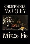 Mince Pie: Christopher Morley