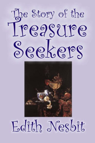 9781598181722: The Story of the Treasure Seekers by Edith Nesbit, Fiction, Family, Siblings, Fantasy & Magic