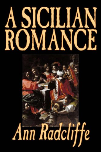 9781598181883: A Sicilian Romance by Ann Radcliffe, Fiction, Literary, Romance, Gothic, Historical