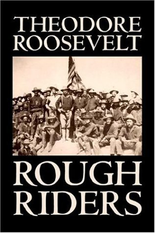 9781598181937: Rough Riders by Theodore Roosevelt, Biography & Autobiography - Historical