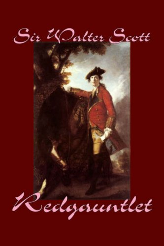 9781598181999: Redgauntlet by Sir Walter Scott, Fiction, Historical, Literary, Classics