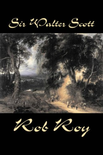 9781598182033: Rob Roy by Sir Walter Scott, Fiction, Historical, Literary, Classics
