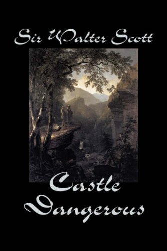 9781598182170: Castle Dangerous by Sir Walter Scott, Fiction, Historical, Literary, Classics