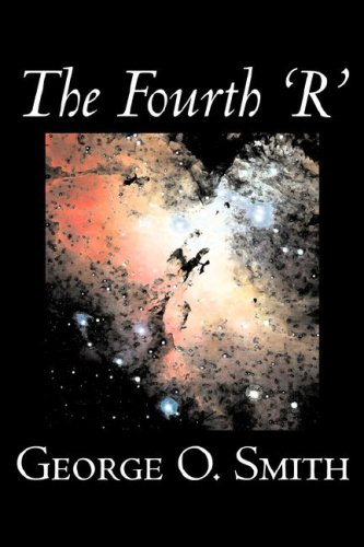 9781598182330: The Fourth 'r' by George O. Smith, Science Fiction, Adventure, Space Opera