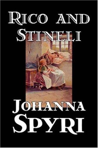 9781598182507: Rico and Stineli by Johanna Spyri, Fiction, Historical