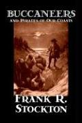 9781598182552: Buccaneers and Pirates of Our Coasts by Frank R. Stockton, Nonfiction, History