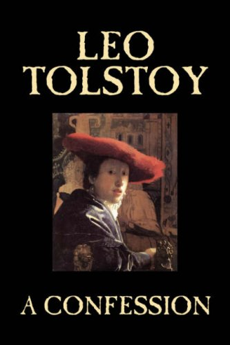 9781598182613: A Confession by Leo Tolstoy, Religion, Christian Theology, Philosophy