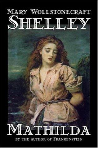 9781598182880: Mathilda by Mary Wollstonecraft Shelley, Fiction, Classics