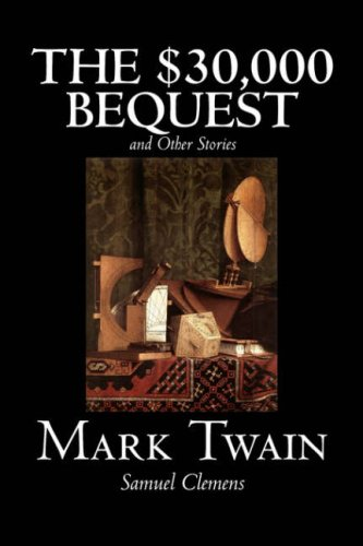 9781598183320: The $30,000 Bequest and Other Stories by Mark Twain, Fiction, Classics, Fantasy & Magic