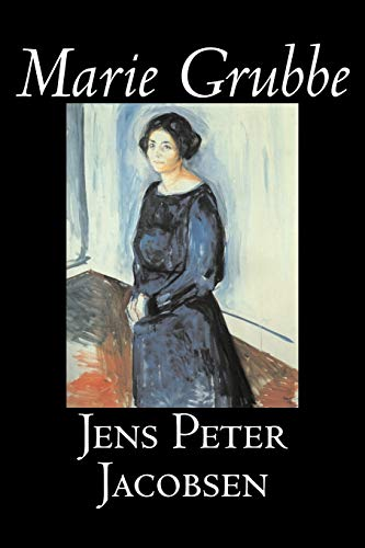 9781598183535: Marie Grubbe by Jens Peter Jacobsen, Fiction, Classics, Literary