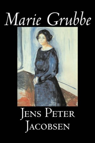 9781598183542: Marie Grubbe by Jens Peter Jacobsen, Fiction, Classics, Literary