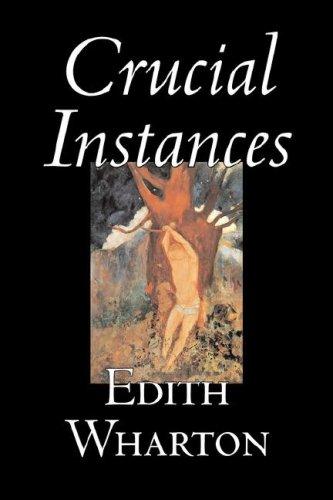 9781598183672: Crucial Instances by Edith Wharton, Fiction, Horror, Fantasy, Classics