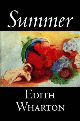 9781598183764: Summer by Edith Wharton, Fiction, Horror, Fantasy, Classics