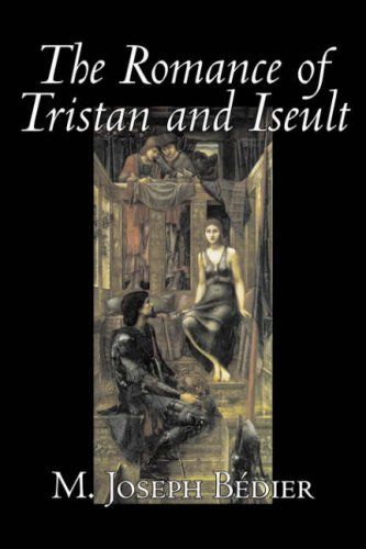 9781598183832: The Romance of Tristan and Iseult by Joseph M. Bedier (Bdier), Fiction, Classics, Fairy Tales, Folk Tales, Legends & Mythology, Fantasy, Historical