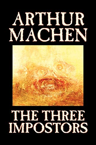 9781598184372: The Three Impostors by Arthur Machen, Fiction, Fantasy, Horror, Fairy Tales, Folk Tales, Legends & Mythology