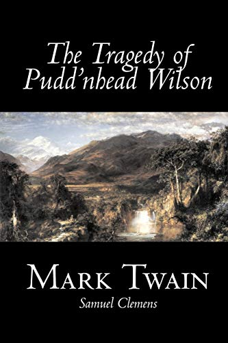 The Tragedy of Pudd'nhead Wilson by Mark Twain, Fiction, Classics (1598184628) by Mark Twain