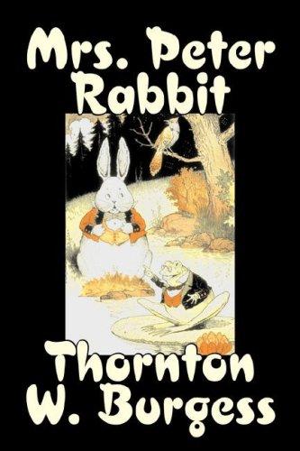 9781598184648: Mrs. Peter Rabbit by Thornton Burgess, Fiction, Animals, Fantasy & Magic
