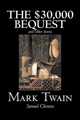 9781598184662: The $30,000 Bequest and Other Stories by Mark Twain, Fiction, Classics, Fantasy & Magic