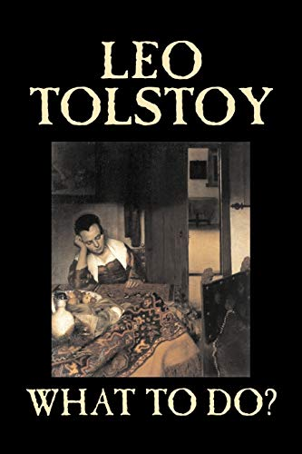 9781598184693: What To Do? by Leo Tolstoy, Fiction, Classics, Literary