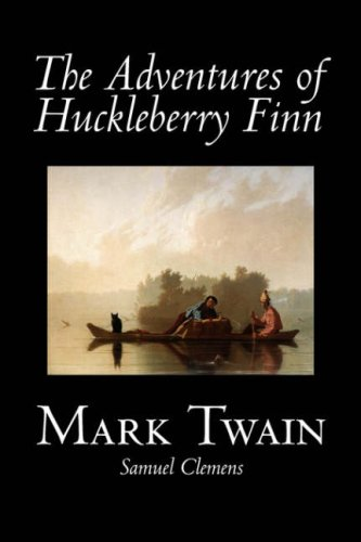 The Adventures of Huckleberry Finn: Mark Twain