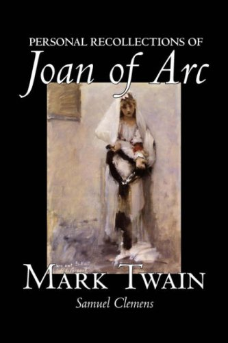 9781598184938: Personal Recollections of Joan of Arc by Mark Twain, Fiction, Classics