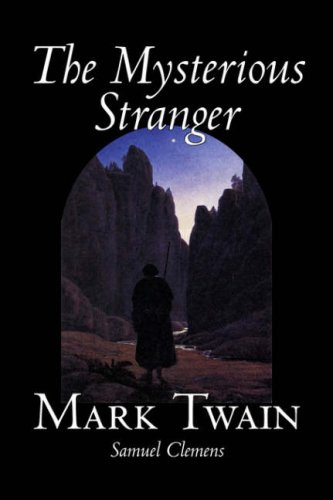 The Mysterious Stranger by Mark Twain, Fiction, Classics, Fantasy & Magic (9781598184945) by Twain, Mark; Clemens, Samuel