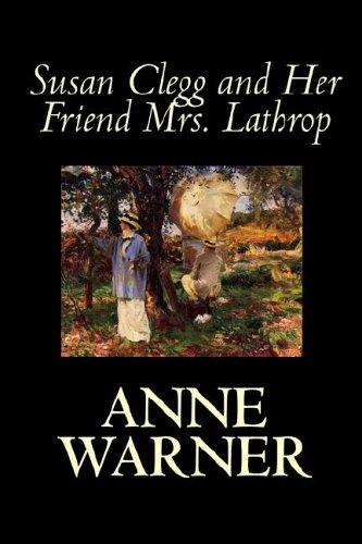 9781598184990: Susan Clegg and Her Friend Mrs. Lathrop by Anne Warner, Fiction, Literary