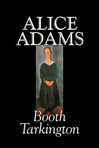 9781598185003: Alice Adamss by Booth Tarkington, Fiction, Classics, Literary
