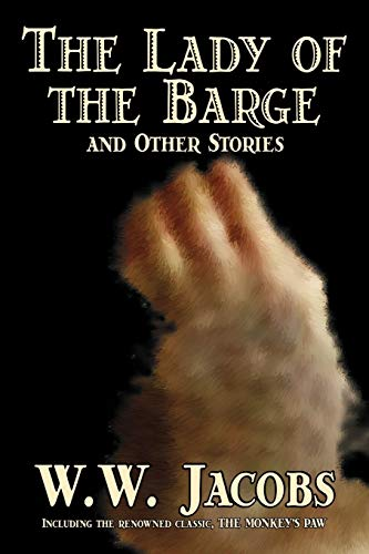 The Lady of the Barge and Other: W W Jacobs