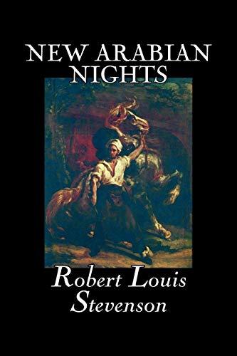 9781598185416: New Arabian Nights by Robert Louis Stevenson, Fiction, Action & Adventure, Fairy Tales, Folk Tales, Legends & Mythology