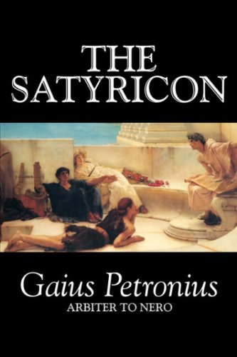 9781598185676: The Satyricon by Petronius Arbiter, Fiction, Classics