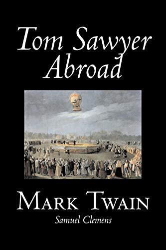 Tom Sawyer Abroad by Mark Twain, Fiction, Classics, Fantasy & Magic (1598185837) by Mark Twain; Samuel Clemens