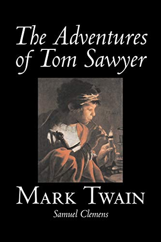 The Adventures of Tom Sawyer by Mark Twain, Fiction, Classics (9781598185850) by Mark Twain